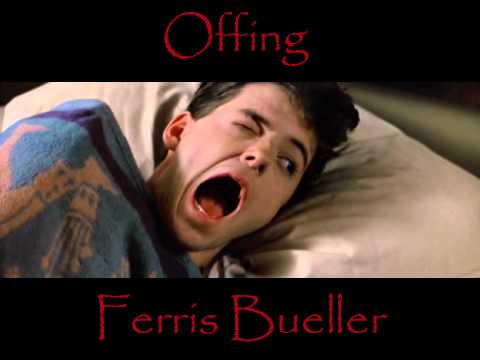 Offing Ferris Bueller